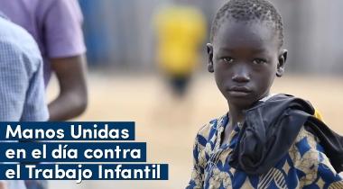 Manos Unidas en el Día contra el Trabajo Infantil