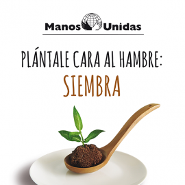 Plántale cara al hambre: siembra #ManosUnidasSiembra